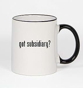 got subsidiary? - 11oz Black Handle Coffee Mug