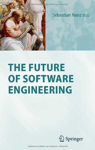 [PDF] The Future of Software Engineering Free Download | Publisher : Springer | Category : Computers & Internet | ISBN 10 : 3642151868 | ISBN 13 : 9783642151866