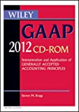 img - for Wiley GAAP 2012: Interpretation and Application of Generally Accepted Accounting Principles CD-ROM (Wiley Gaap (CD-Rom)) book / textbook / text book