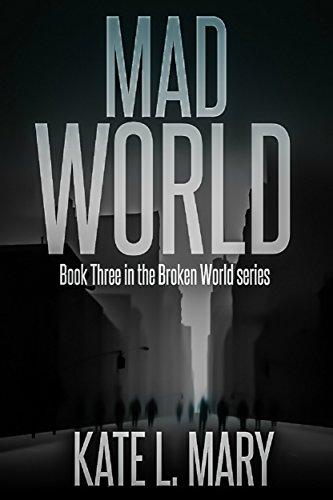 Book: Mad World (Broken World Book 3) by Kate L. Mary