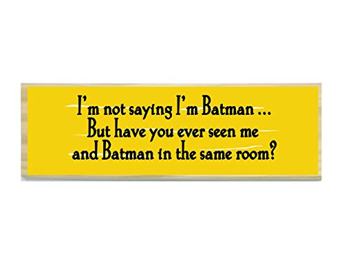 Batman Small Wooden Sign | Complete Your Batman Decorations With This Simple, Yet Funny Decorative Wooden Sign (9.5 inches x 3.5 inches) -