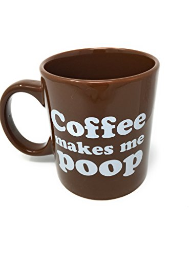 16oz Coffee Makes Me Poop! ~ Funny Saying Mug/cup ~ 16 Oz ~ Dark Brown with White Letters by Island Dogs