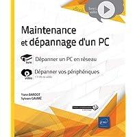Maintenance et dépannage d'un PC - Dépanner un PC en réseau - Complément vidéo : Dépanner vos périphériques