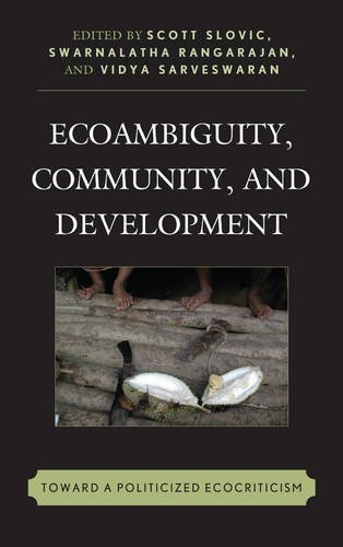 Ecoambiguity, Community, and Development: Toward a Politicized Ecocriticism (Ecocritical Theory and Practice)