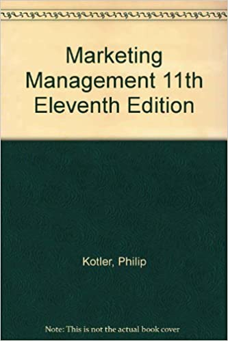 Marketing management 11th edition by philip kotler.