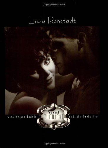 Linda Ronstadt: Round Midnight With Nelson Riddle And His Orchestra PVG (Music Book Sheet Pvg)
