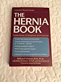 img - for The Hernia Book: Sound Advice on Symptoms and Treatment book / textbook / text book
