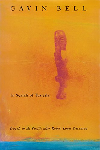In Search of Tusitala: Travels in the Pacific After Robert Louis Stevenson