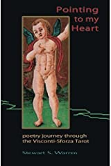 Pointing to my Heart: poetry journey through the Visconti-Sforza Tarot