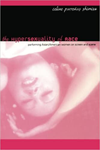 The Hypersexuality of Race: Performing Asian/American Women ...