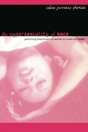 The Hypersexuality of Race: Performing Asian/American Women on Screen and Scene