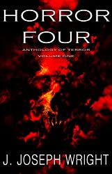 Horror Four: Anthology of Terror - Volume One