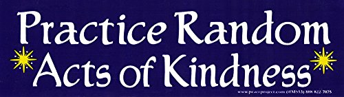 Peace Resource Project Practice Random Acts of Kindness - Small Magnetic Bumper Sticker/Decal Magnet (7
