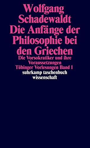 Tübinger Vorlesungen Band 1: Die Anfänge der Philosophie bei den Griechen