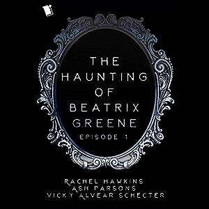 The Haunting of Beatrix Greene Episode 1 Sample