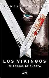 Los vikingos : el terror de Europa by Paddy Griffith 2013-10-01 ...
