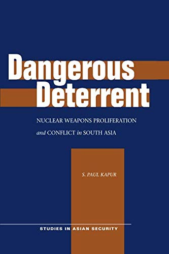 Dangerous Deterrent: Nuclear Weapons Proliferation and...