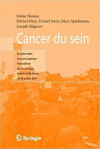 En ligne téléchargement Cancer du sein. : Compte-rendu du cours supérieur francophone de cancérologie, Saint-Paul-de-Vence 2007 pdf