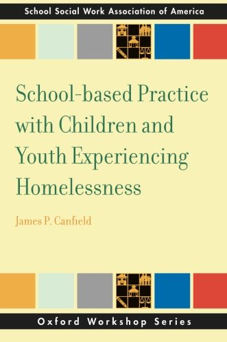 School-based Practice with Children and Youth Experiencing Homelessness (SSWAA Workshop Series)