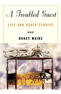 plaintext essays nancy mairs com books a troubled guest life and death stories