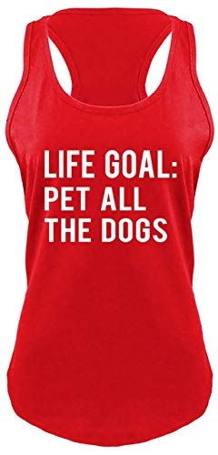 Comical Shirt Ladies Racerback Tank Life Goal Pet All The Dogs Red ()
