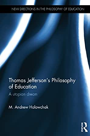 thomas jeffersons views on education You probably know that thomas jefferson was a founding father, the drafter of the declaration of independence, and the third president of the.