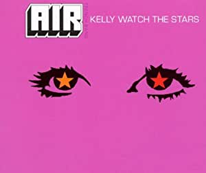 Kelly Watch the Stars / Sexy Boy
