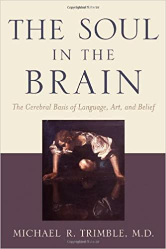The Soul in the Brain: The Cerebral Basis of Language, Art, and