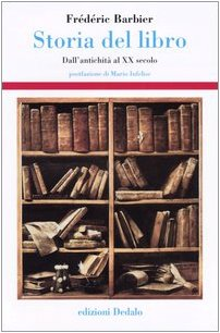 Storia del libro. Dall'antichità al XX secolo Copertina rigida – 22 nov 2004 Frédéric Barbier R. Tomadin Dedalo 8822005570