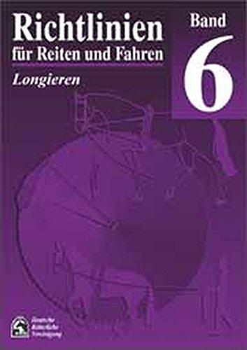 Richtlinien für Reiten und Fahren, Bd.6, Longieren