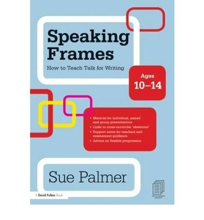 Download Speaking Frames: How to Teach Talk for Writing: Ages 10-14(Paperback) - 2010 Edition pdf epub