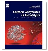 [ Carbonic Anhydrases as Biocatalysts: From Theory to Medical and Industrial Applications Supuran, C. ( Author ) ] { Hardcover } 2015