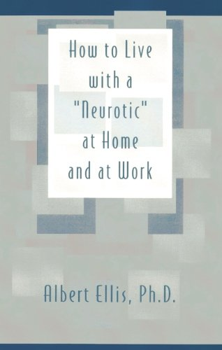 How To Live With a Neurotic at Home and at Work
