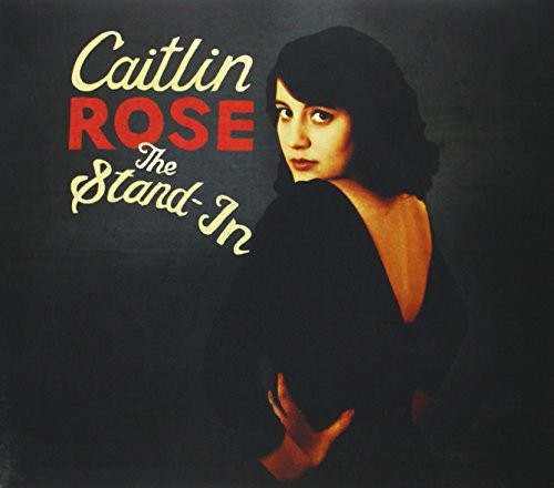 CD : Caitlin Rose - The Stand-in (CD)