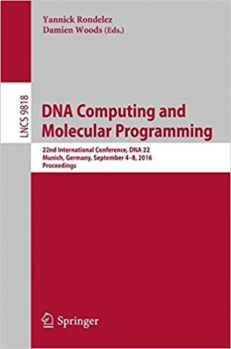 Download online DNA Computing and Molecular Programming: 22nd International Conference, DNA 2016, Munich, Germany, September 4-8, 2016. Proceedings (Lecture Notes in Computer Science) PDF, azw (Kindle), ePub, doc, mobi