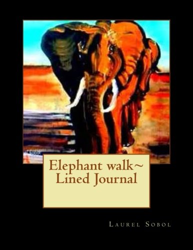 - Elephant walk~ Lined Journal (Fine Art Rainbow Journals~ Soli Deo Gloria)