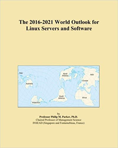 The 2016-2021 World Outlook for Linux Servers and Software