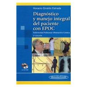 Diagnostico y manejo integral del paciente con EPOC/ Diagnosis and Integral Management of the Patient With COPD: Enfermedad Pulmonar Obstructiva ... Pulmonary Disease (Spanish Edition) by Editorial Medica Intl Ltda