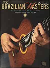 The brazilian masters guitare: The Music of Jobim, Bonfa, and More Arranged for Solo Guitar