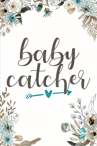 Baby Catcher: Midwife Blank Lined Journal