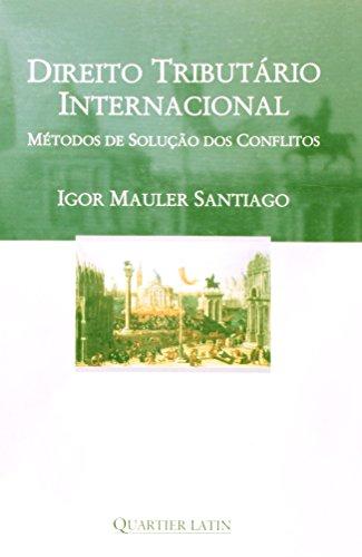 Direito Tributário Internacional. Métodos de Solução dos Conflitos