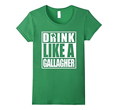 Drink Like A Gallagher Funny Saint Patrick's Day TShirt