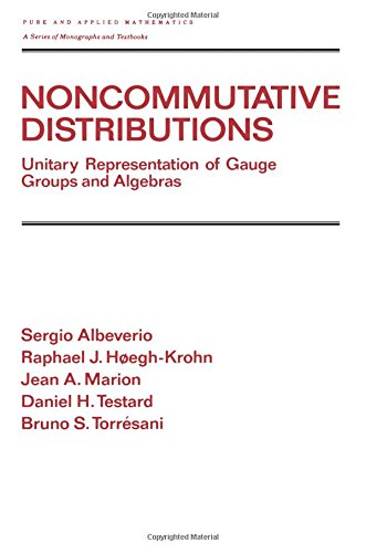 Noncommutative Distributions: Unitary Representation of Gauge Groups and Algebras (Chapman & Hall/CRC Pure and Applied Mathematics)
