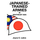 Japanese-Trained Armies in Southeast Asia