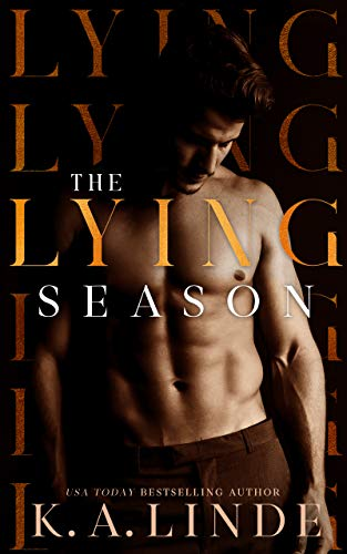 The Lying Season: A Second Chance Stand Alone Romance by [Linde, K.A.]