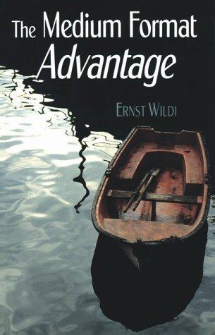 (Medium Format Advantage, The by Ernst Wildi (1995-03-10))