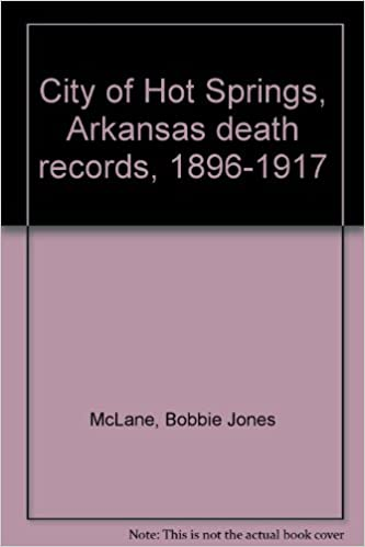 City of Hot Springs, Arkansas death records, 1896-1917 (Spanish ...