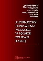 Alternatywy pozbawienia wolnosci w polskiej polityce karnej