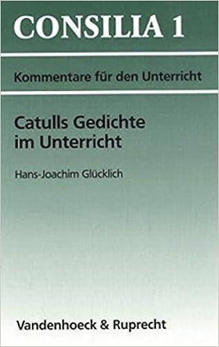 Catulls Gedichte Im Unterricht Kommentare Für Den