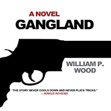 Gangland Audiobook by William P. Wood Narrated by John McLain